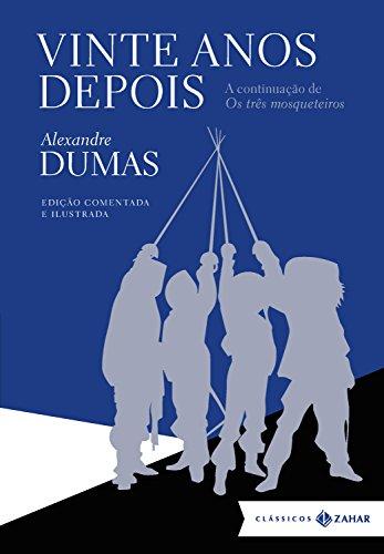 Vinte anos depois (edição comentada e ilustrada), livro de Alexandre Dumas