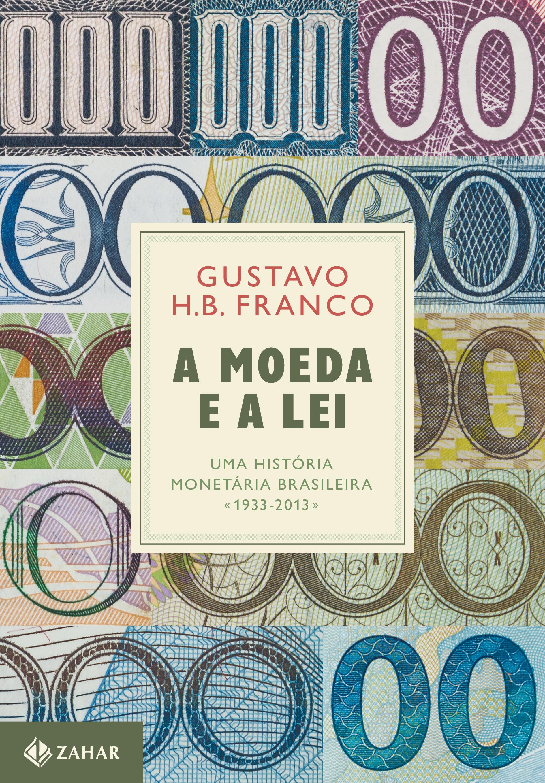 A Moeda e a Lei, livro de Gustavo Franco