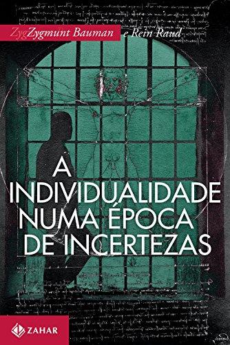 A individualidade numa época de incertezas, livro de Zygmunt Bauman, Rein Raud