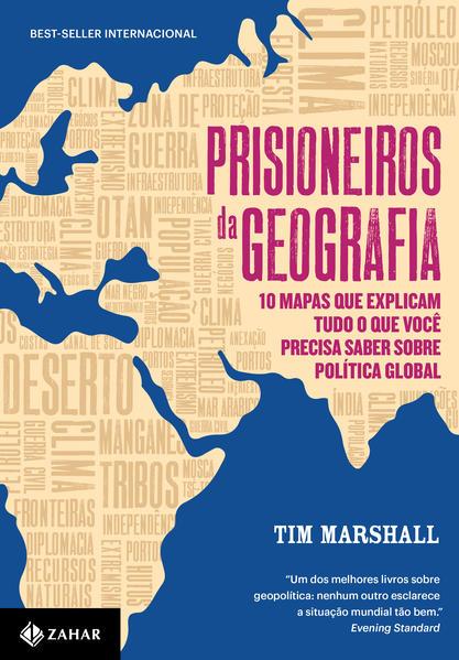 Prisioneiros da geografia. 10 mapas que explicam tudo o que você precisa saber sobre política global, livro de Tim Marshall