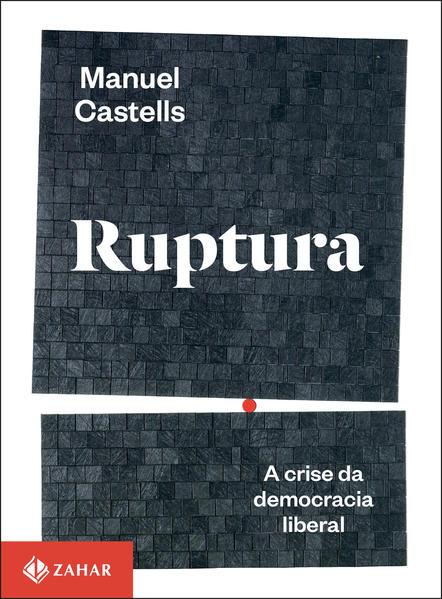 Ruptura. A crise da democracia liberal, livro de Manuel Castells
