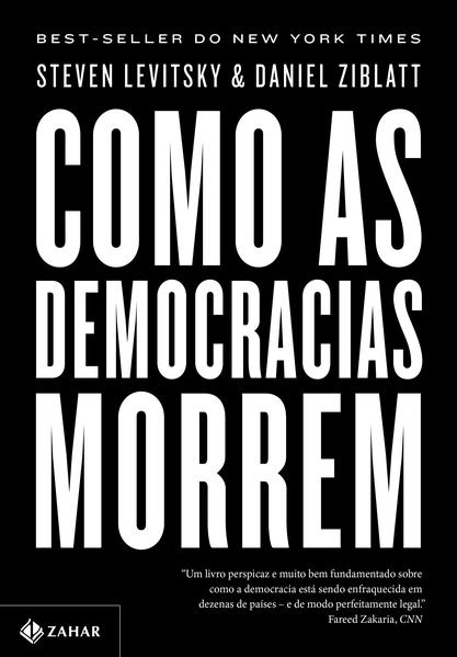 Como as democracias morrem, livro de Steven Levitsky, Daniel Ziblatt