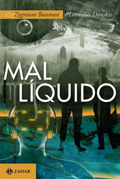 Mal líquido: Vivendo num mundo sem alternativas, livro de Zygmunt Bauman, Leonidas Donskis