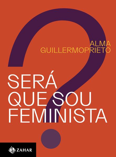 Será que sou feminista?, livro de Alma Guillermoprieto
