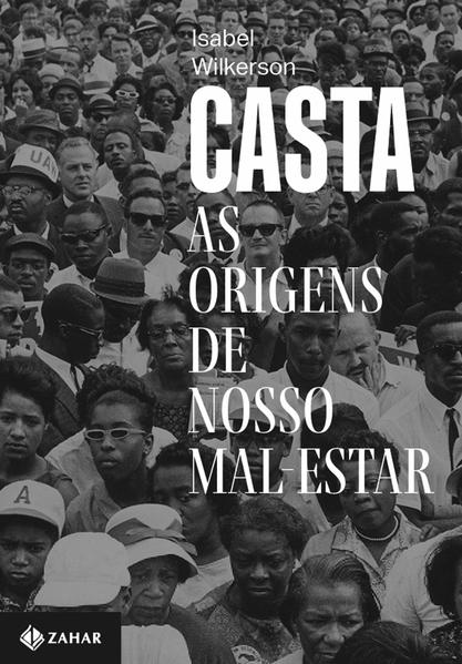 Casta. As origens de nosso mal-estar, livro de Isabel Wilkerson
