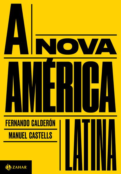 A nova América Latina, livro de Fernando Calderón, Manuel Castells