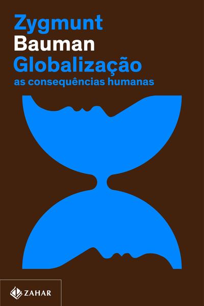 Globalização (Nova edição). As consequências humanas, livro de Zygmunt Bauman