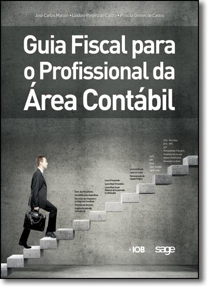 Guia Fiscal Para o Profissional da Área Contábil, livro de José Carlos Marion