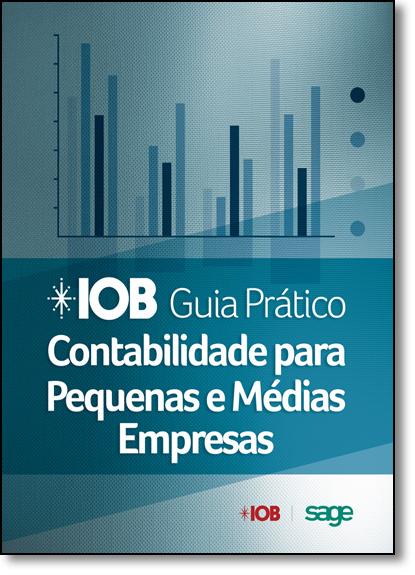 Iob Guia Prático Contabilidade: Para Pequenas e Médias Empresas, livro de Editora Iob