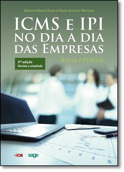 Icms e Ipi no Dia a Dia das Empresas, livro de Adriana Manni Peres