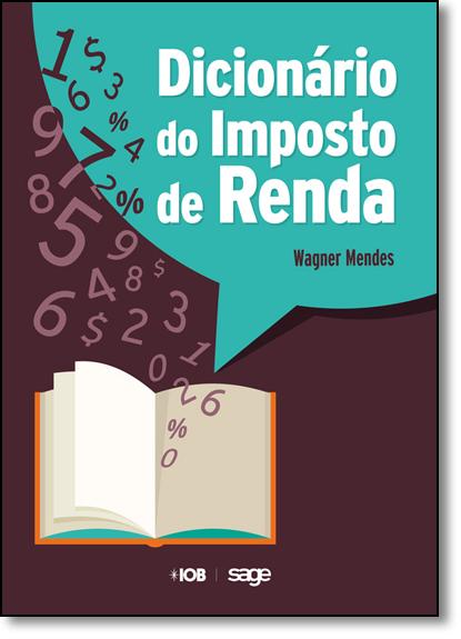 Dicionário do Imposto de Renda, livro de Wagner Mendes