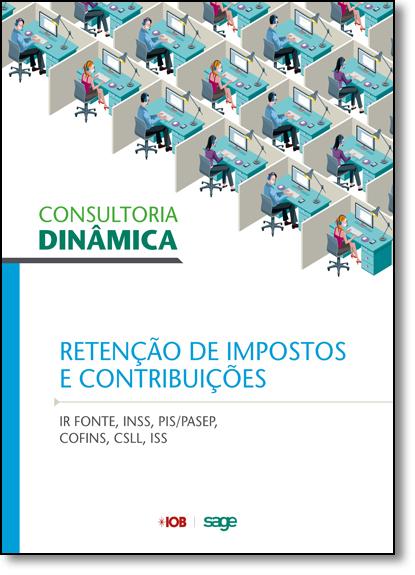 Consultoria Dinâmica: Retenção de Impostos e Contribuições, livro de Equipe Iob
