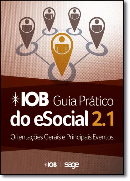 Iob Guia Prático do Esocial: Orientações Gerais e Principais Eventos, livro de Equipe Iob