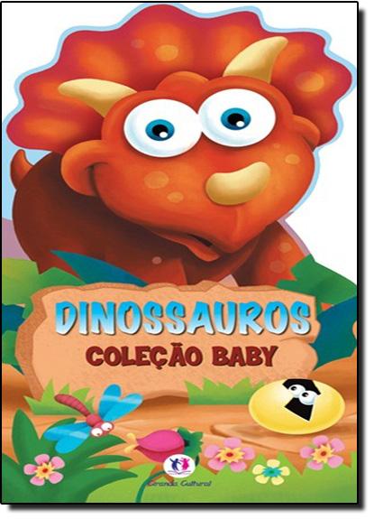 Dinossauros - Coleção Baby, livro de Ciranda Cultural