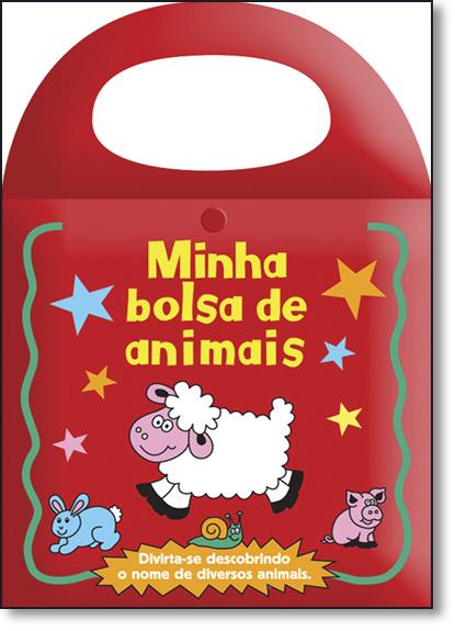 Minha Bolsa de Animais - Coleção Minha Bolsa Divertida Para a Hora do Banho, livro de Ciranda Cultural