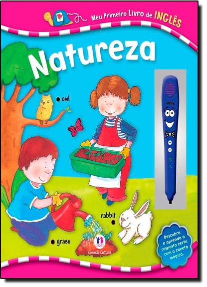 Natureza - Coleção Meu Primeiro Livro de Inglês, livro de Ciranda Cultural