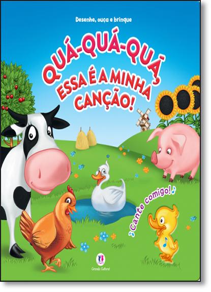 Qua-qua-qua, Essa É A Minha Canção!, livro de Ciranda Cultural