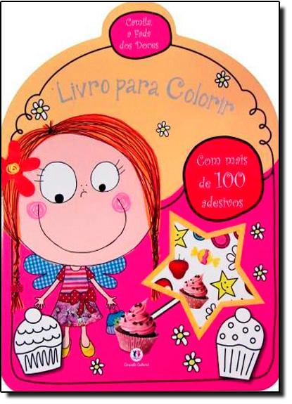 Camila, A Fada Dos Doces - Livro Para Colorir Com Mais De 100 Adesivos, livro de Ciranda Cultural