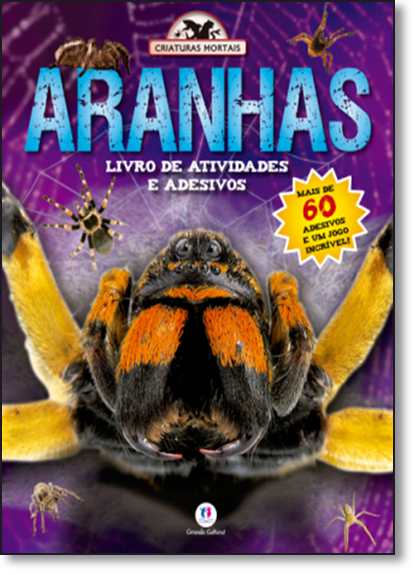 Aranhas - Livro de Atividades e Adesivos - Coleção Criaturas Mortais, livro de Ciranda Cultural