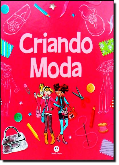 Criando Moda, livro de Ciranda Cultural