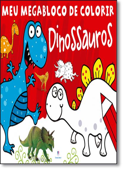 Dinossauros - Coleção Meu Megabloco de Colorir, livro de Ciranda Cultural
