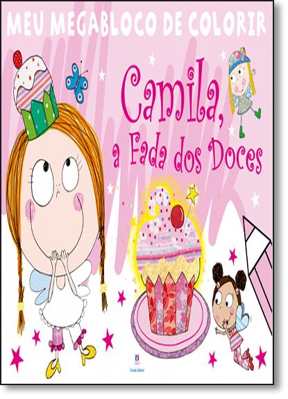 Camila, Fada dos Doces - Coleção Meu Megabloco de Colorir, livro de Ciranda Cultural