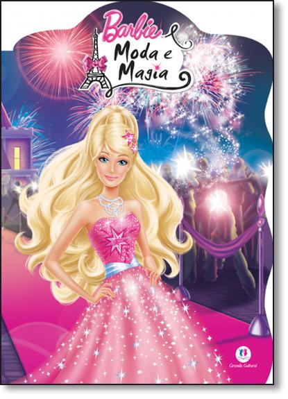 Barbie Moda e Magia, livro de Ciranda Cultural