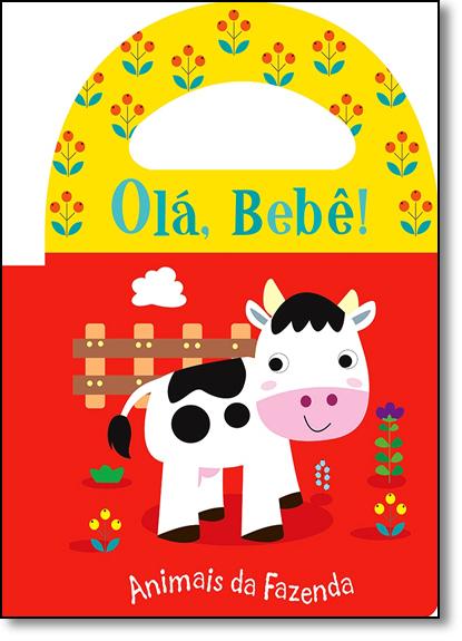 Olá Bebê!: Animais da Fazenda - Livro de Banho, livro de Ciranda Cultural