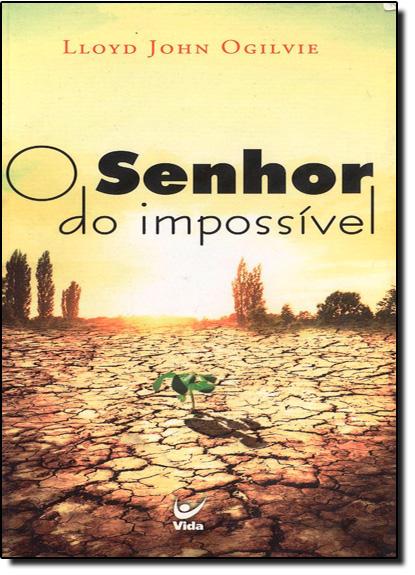 Senhor do Impossível, O, livro de Lloyd John Ogilvie