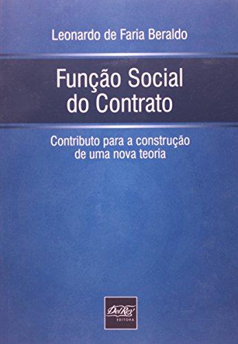 Função Social do Contrato: Contributo Para a Construção de uma Nova Teoria, livro de Leonardo de Faria Beraldo
