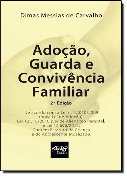 Adoção, Guarda e Convivência Familiar, livro de Dimas Messias de Carvalho