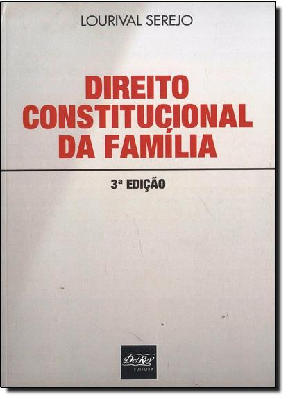Direito Constitucional da Família, livro de Lourival Serejo