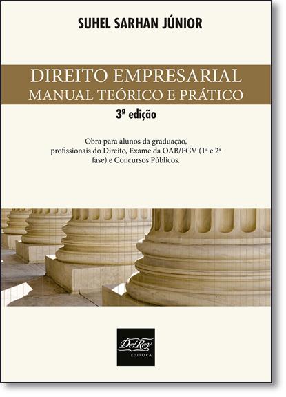 Direito Empresarial: Manual Teórico e Prático, livro de Suhel Sarhan Júnior