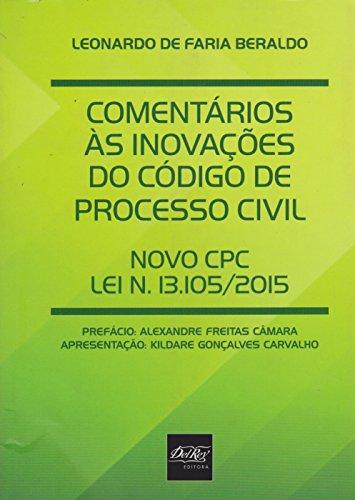 Comentários Ás Inovações do Código de Processo Civil: Novo Cpc Lei N. 13.105-2015, livro de Leonardo de Faria Beraldo