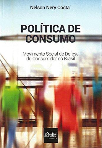 Política de Consumo: Movimento Social de Defesa do Consumidor no Brasil, livro de Nelson Nery Costa