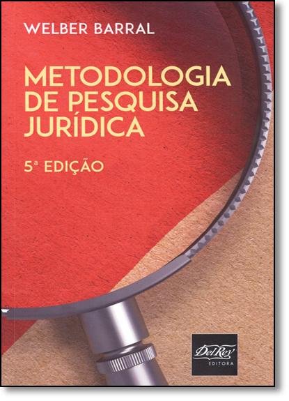 Metodologia da Pesquisa Juridica, livro de Welber Barral