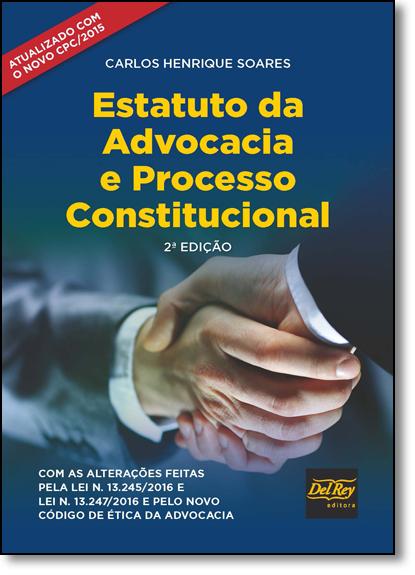 Estatuto da Advocacia e Processo Constitucional, livro de Carlos Henrique Soares