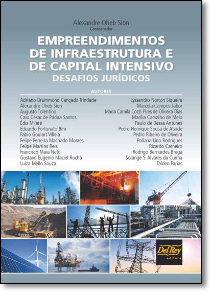 Empreendimentos de Infraestrutura e de Capital Intensivo - Desafios Jurídicos, livro de Alexandre Oheb Sion