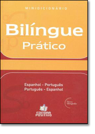 Minidicionário Bilíngue Prático - Espanhol - Português - Português Espanhol, livro de Equipe Positivo