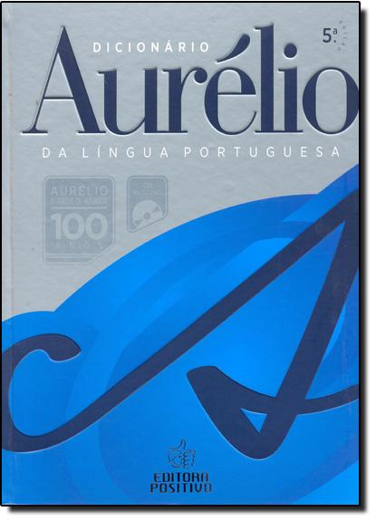 Dicionário Aurélio da Língua Portuguesa, livro de Aurélio Buarque de Holanda Ferreira