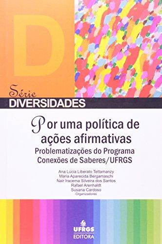 POR UMA POLITICA DE ACOES AFIRMATIVAS - PROBLEMATIZACOES DO PROGRAMA CONEXO, livro de Luiz Carlos Cardoso