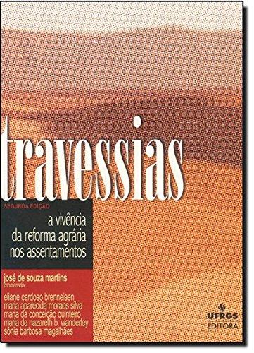 Travessias: A Vivência da Reforma Agrária nos Assentamentos, livro de Jose de Souza Martins