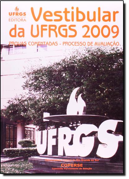 Vestibular da Ufrgs 2009: Provas Comentadas - Processo de Avaliação, livro de Gabriela Nascimento Spada