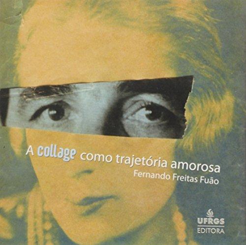 Collage Como Trajetória Amorosa, A, livro de Renato Kaufmannn