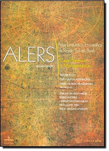 Atlas Linguístico-etnográfico da Região Sul do Brasil - Alers - Cartas Fonéticas e Morfossintáticas, livro de Walter Koch