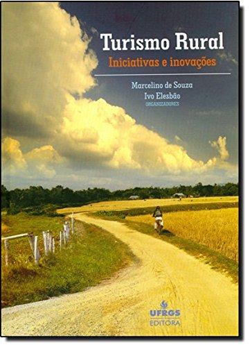Turismo Rural: Iniciativas e Inovações, livro de Marcelino de Souza