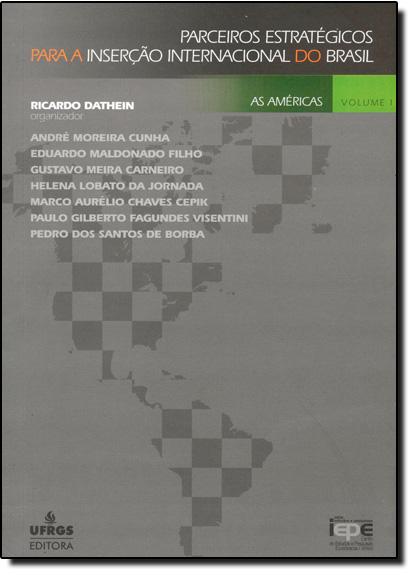 Parceiros Estratégicos Para a Inserção Internacional do Brasil - Vol.2, livro de Ricardo Dathen
