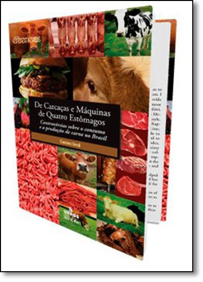 De carcaças e máquinas de quatro estômagos: controvérsias sobre o consumo e a produção de carne, livro de Caetano Sordi