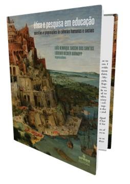 Ética e Pesquisa em Educação. Questões e Proposições as Ciências Humanas e Sociais, livro de Luis Henrique Sachi dos Santos