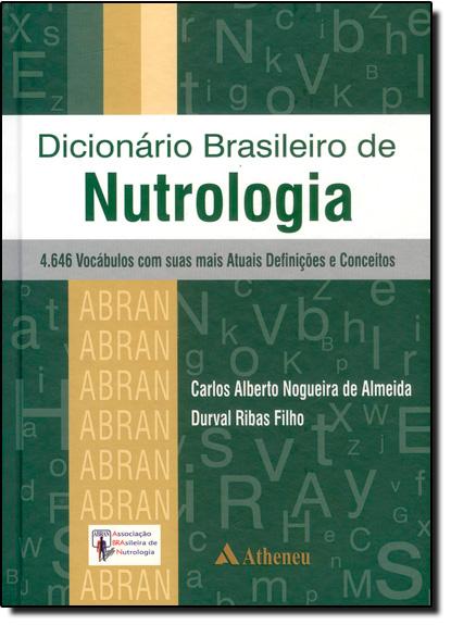 Dicionario Brasileiro de Nutrologia, livro de Durval Ribas Filho | Carlos Alberto Nogueira de Almeida